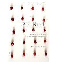 de Amor y una Cancion de Desesperada y Cien Sonetos de A Pablo Ner