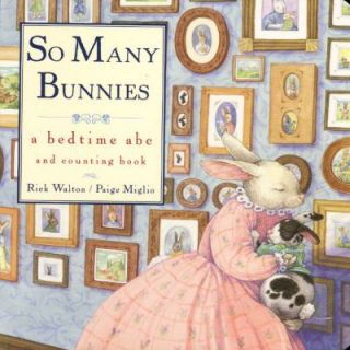 So Many Bunnies Board Book A Bedtime ABC and Counting Book by Rick