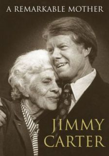 Remarkable Mother by Jimmy Carter 2008, Hardcover