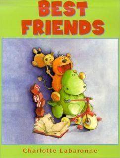 Best Friends by Charlotte Labaronne 2003, Hardcover