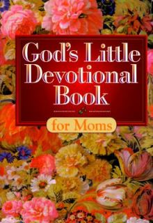 Gods Little Devotional Book for Moms by Honor Books Publishing Staff