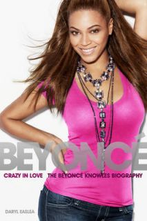 Love: The Beyonce Knowles Biography by Daryl Easlea (Paperback, 2011