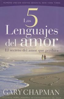 Los 5 Lenguajes del Amor El Secreto del Amor Que Perdura by Gary