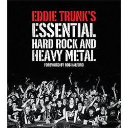 Eddie Trunks Essential Hard Rock and Heavy Metal by Eddie Trunk 2011