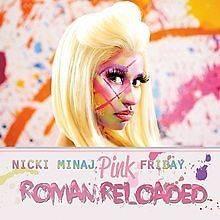 Nicki Minaj CD Album (Pink Friday) 2012 (Nicky Nikki) Roman Reloaded