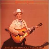 Lets Say Goodbye Like We Said Hello Box by Ernest Tubb CD, Feb 1991