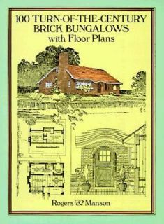 One Hundred Turn of the Century Brick Bungalows with Floor Plans by