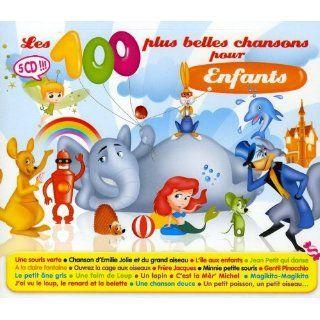 Les 100 Plus Belles Chansons Pour Enfants: Compilation: .fr