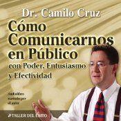 Como Comunicarnos en Publico [Public Speaking]: Con Poder, Entusiasmo
