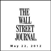 The Morning Read from The Wall Street Journal, May 22, 2012 Audio Book