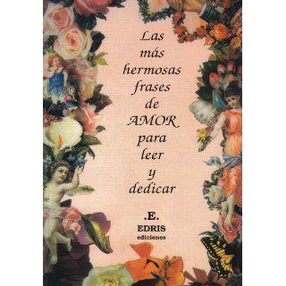 Las Mas Hermosas Frases de Amor Para Leer y Dedicar: .es: Gidesa