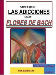 VENCER LAS ADICCIONES CON LAS FLORES DE BACH by Liliana Dercye