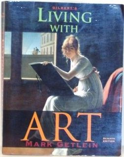 GILBERTS LIVING WITH ART   7TH ED   MARK GETLEIN   2005