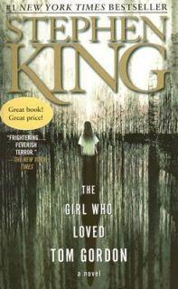 The Girl Who Loved Tom Gordon by Stephen King 2005, Paperback