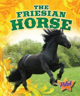 The Friesian Horse by Sara Green 2012, Hardcover
