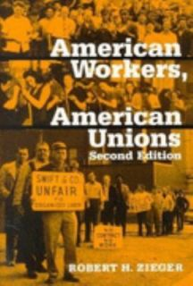 Workers, American Unions by Robert H. Zieger 1964, Paperback