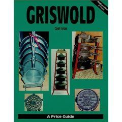 Griswold Cast Iron Vol. 1 A Price Guide Vol. 1 1998, Paperback