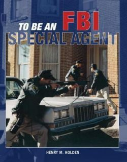 To Be an FBI Special Agent by Henry M. Holden 2005, Paperback, Revised
