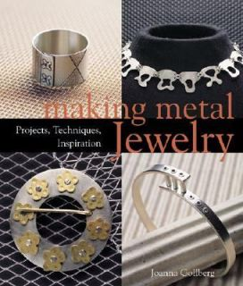 Making Metal Jewelry Projects, Techniques, Inspiration by Joanna L