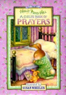 Holly Pond Hill A Childs Book of Prayers by Sarah Ketchersid and