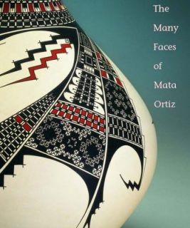 The Many Faces of Mata Ortiz by Walter Parks, Jim Hills, Michael