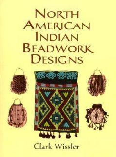 North American Indian Beadwork Designs by Clark Wissler 1999
