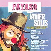 Payaso by Javier Solis CD, Jun 1993, Sony Music Distribution USA