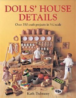 Craft Projects in 1 12 Scale by Kath Dalmeny 2002, Paperback