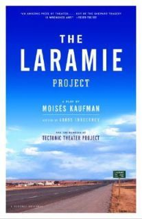 The Laramie Project by Moises Kaufman 2001, Paperback