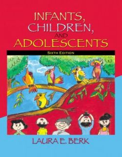 Children, and Adolescents by Laura E. Berk 2010, Print, Other