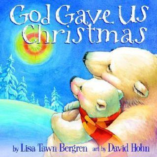 God Gave Us Christmas by Lisa T. Bergren 2006, Hardcover