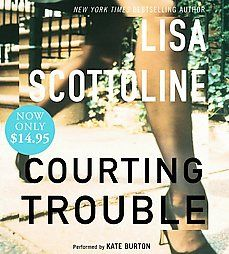 Courting Trouble by Lisa Scottoline 2008, Abridged, Compact Disc
