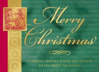 Merry Christmas Inspiring Quotes, Poems and Stories to Celebrate the