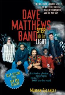 The Dave Matthews Band Step into the Light by Morgan Delancey 2001