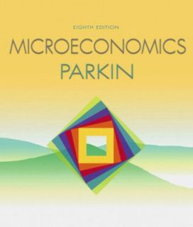 Microeconomics by Parkin 2007, Paperback Mixed Media