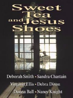 Sweet Tea and Jesus Shoes by Nancy Knight and Virginia Ellis, Donna