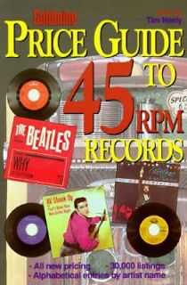Price Guide to 45 RPM Records by Tim Neely 1996, Paperback