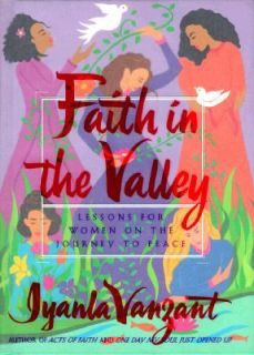 Faith in the Valley Lessons for Women on the Journey to Peace by