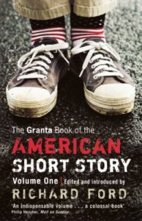 The Granta Book of the American Short Story Vol. 1 2011, Paperback