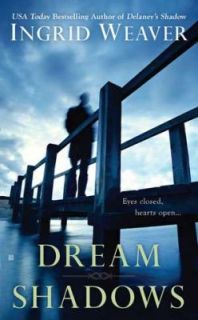 Dream Shadows by Ingrid Weaver (2012, Pa