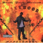 Hillwood PA by South Park Mexican CD, Jul 2005, Dope House Records