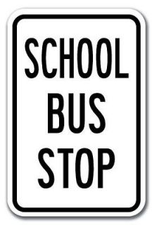 School Bus Stop Sign 12 x 18 Heavy Gauge Aluminum Signs