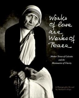 Are Works of Peace Mother Teresa and the Missionaries of Charity