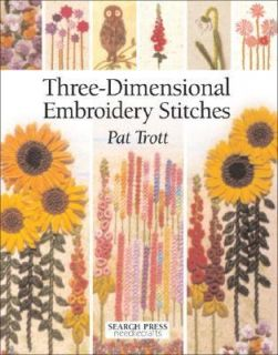 Dimensional Embroidery Stitches by Pat Trott 2005, Paperback