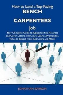how to land a top paying bench carpenters job your
