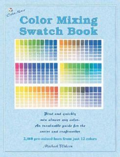 Color Mixing Swatch Book Pocket Edition by Michael Wilcox 2002