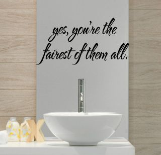 Yes You Are The Fairest of Them All Quote Decor Wall Vinyl Decal