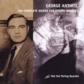GEORGE ANTHEIL   GEORGE ANTHEIL THE COMPLETE WORKS FOR STRING QUARTET