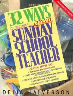 32 Ways to Become a Great Sunday School Teacher by Delia Touchton