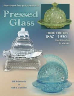 Standard Encyclopedia of Pressed Glass 1860 1930 by Mike Carwile and